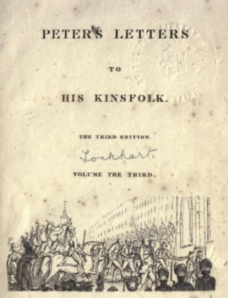 Peter's letters to his kinsfolk _ Lockhart, J. G. (John Gibson), 1794-1854